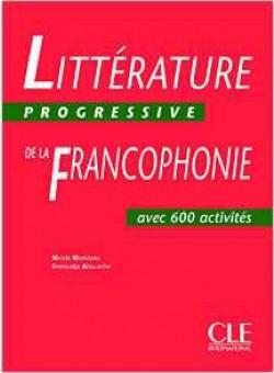 Litterature progressive de la francophonie - Intermediaire - Livre
